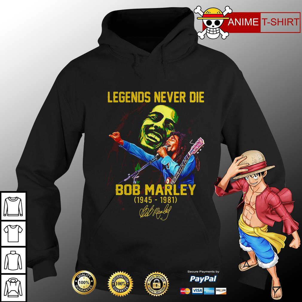Legends Never Die Bob Marley 1945 1981 Signature hoodie