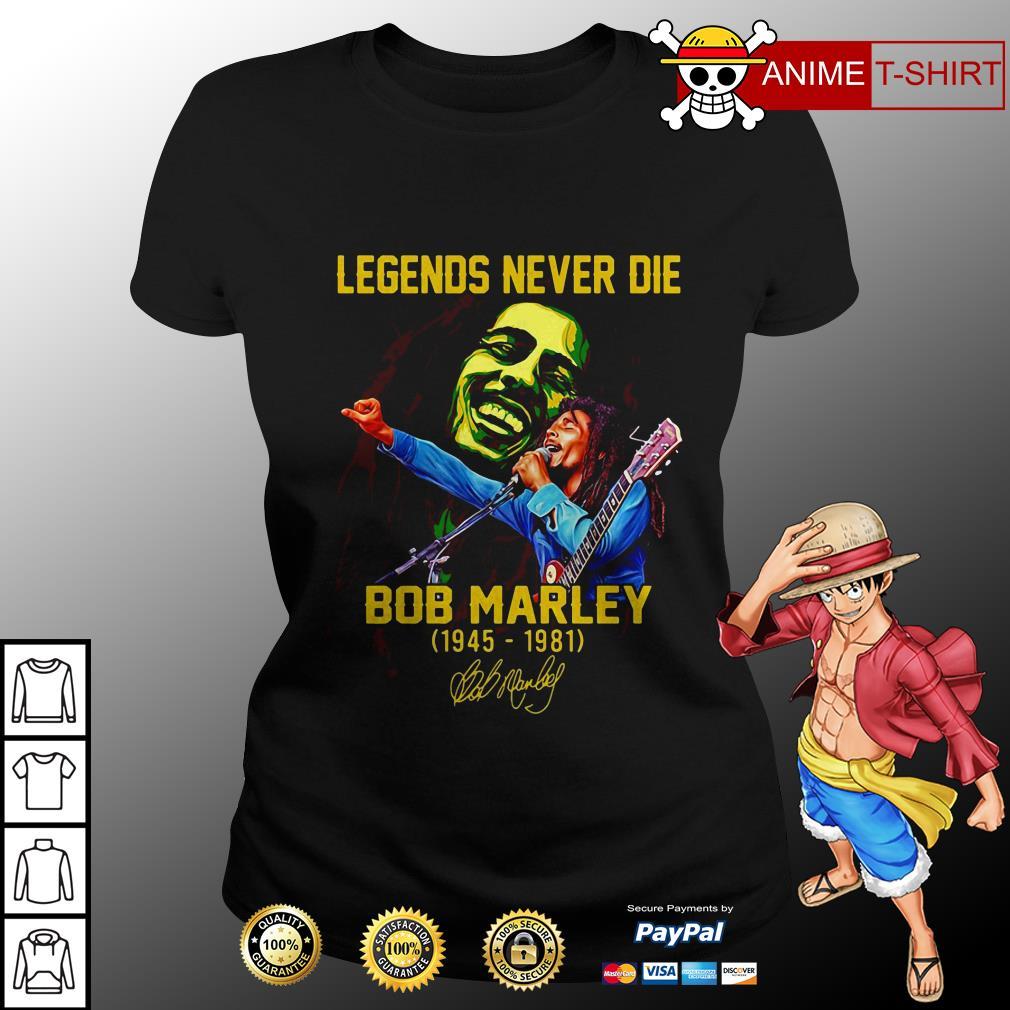 Legends Never Die Bob Marley 1945 1981 Signature ladies tee
