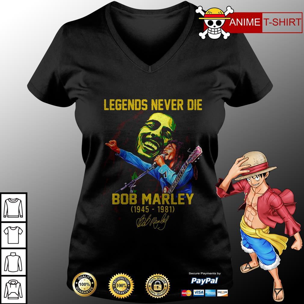 Legends Never Die Bob Marley 1945 1981 Signature v-neck t-shirt