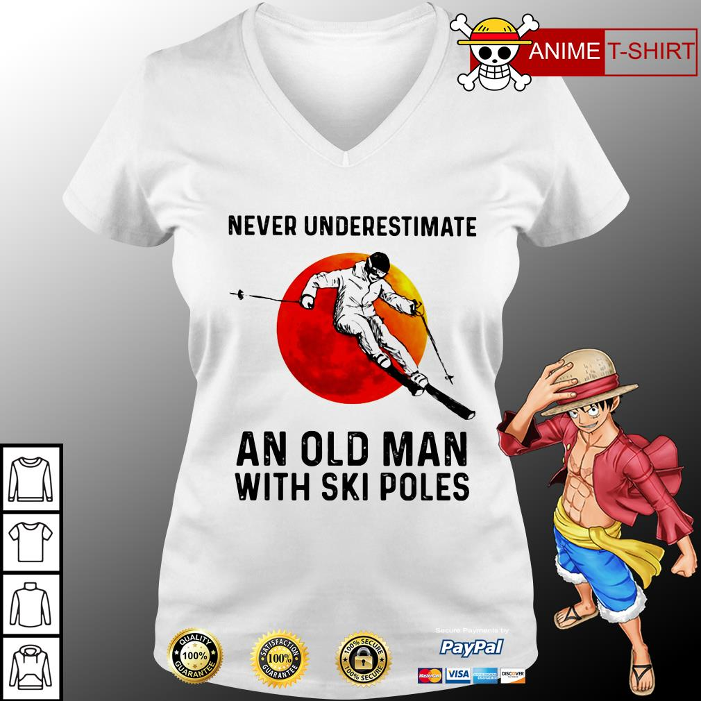 Never underestimate an old man with ski poles v-neck t-shirt