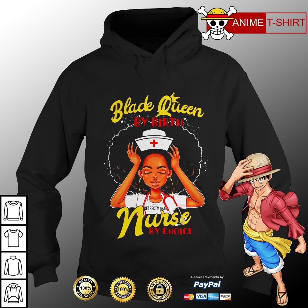 Official Black queen by birth nurse by choice hoodie