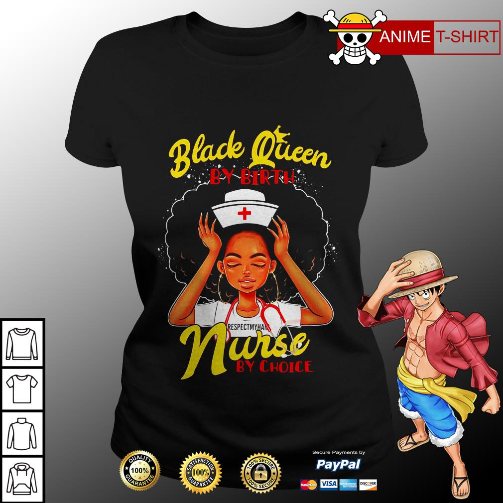 Official Black queen by birth nurse by choice ladies tee