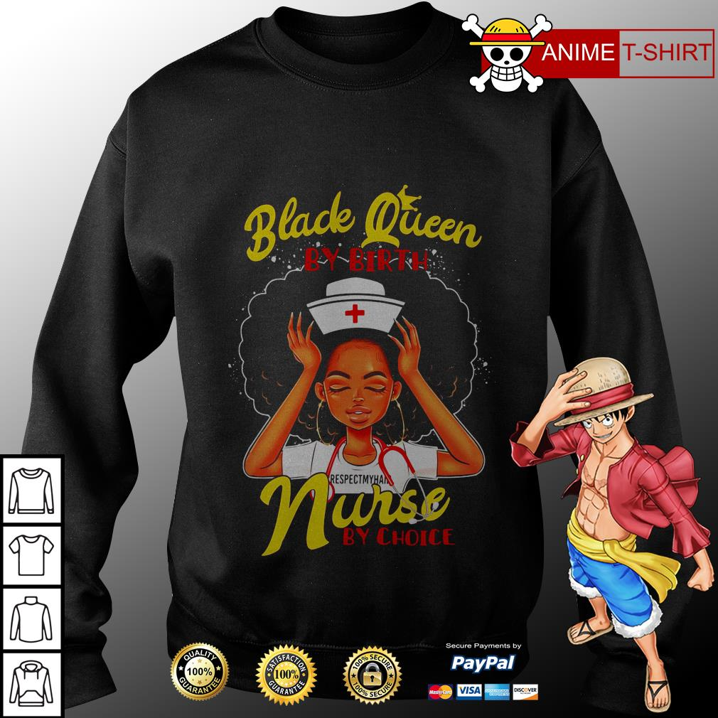 Official Black queen by birth nurse by choice sweater