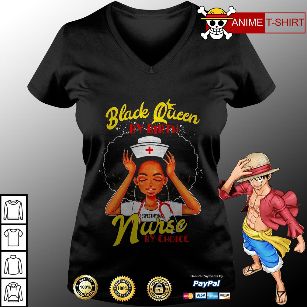 Official Black queen by birth nurse by choice v-neck t-shirt