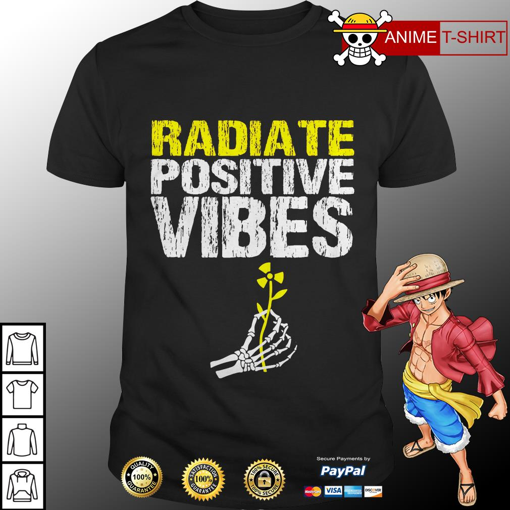 Radiate positive vibes shirt