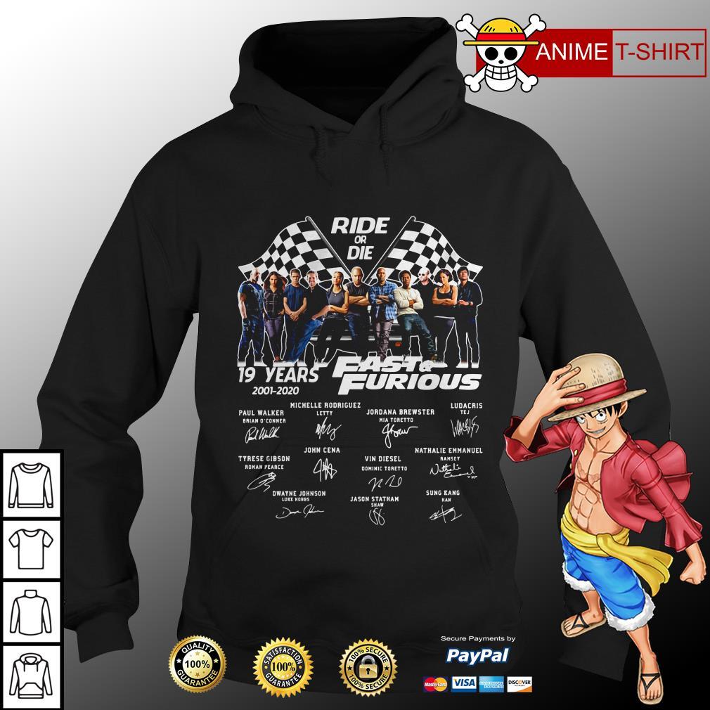 Ride or 19 years 2001-2020 die fast furious signature hoodie