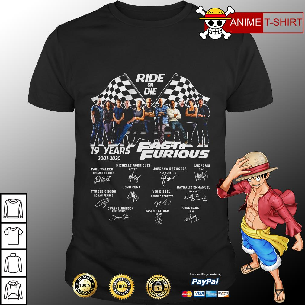 Ride or 19 years 2001-2020 die fast furious signature shirt