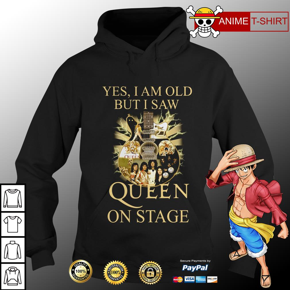 Yes I Am Old But I Saw Queen On Stage hoodie