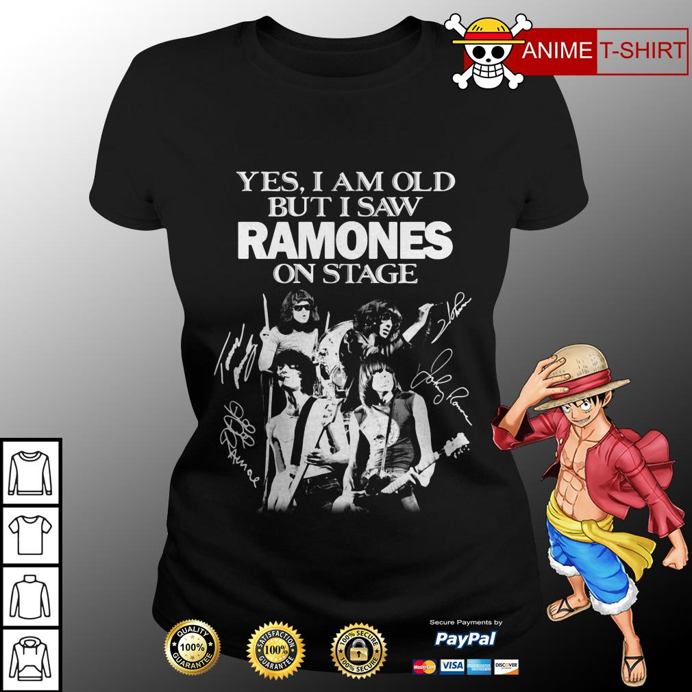 Yes I am old but I saw Ramones on stage signature ladies tee