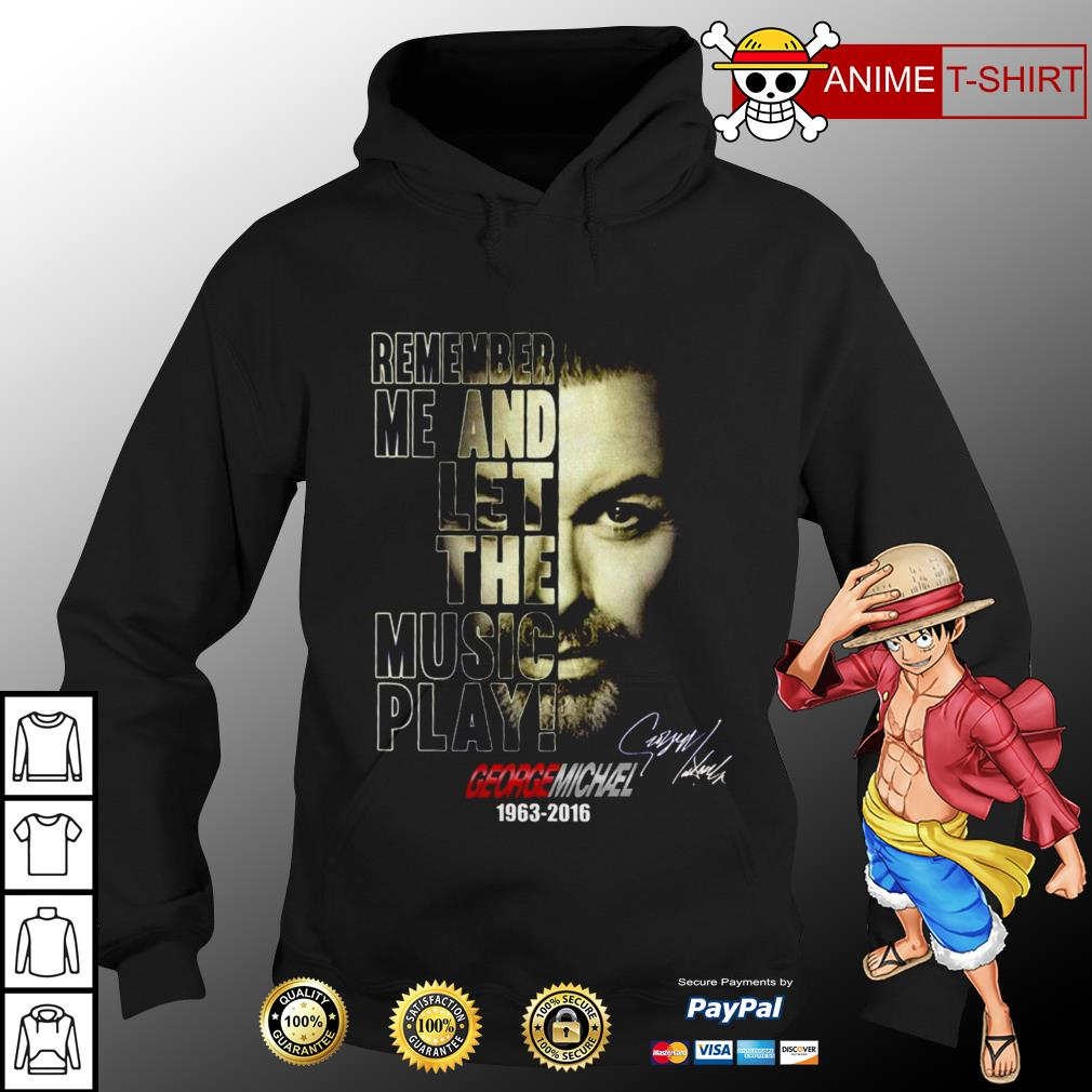 Remember me and let the music play George Michael signature hoodie