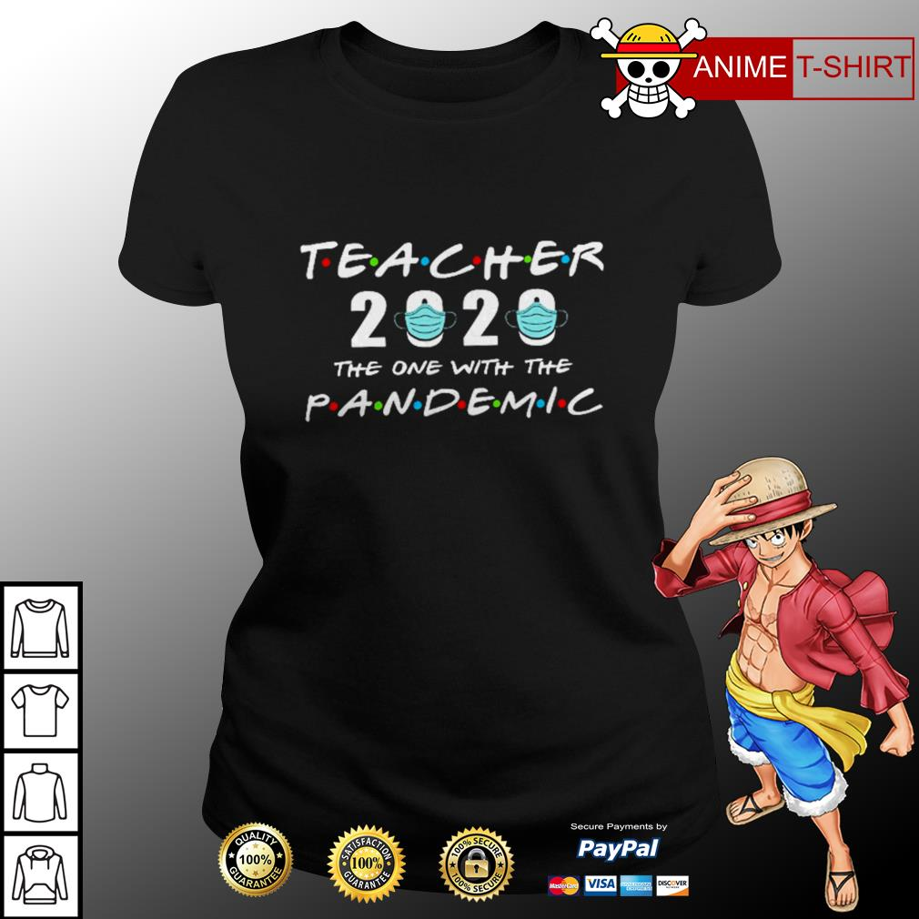 Teacher 2020 The One With The Pandemic Shirt, Hoodie, Sweater