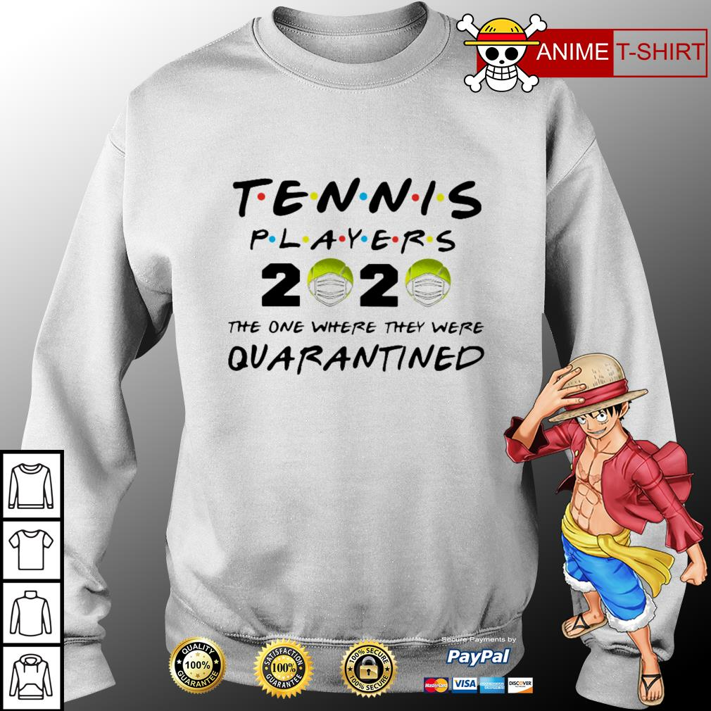 Tennis Players 2020 the one where they were quarantine sweater