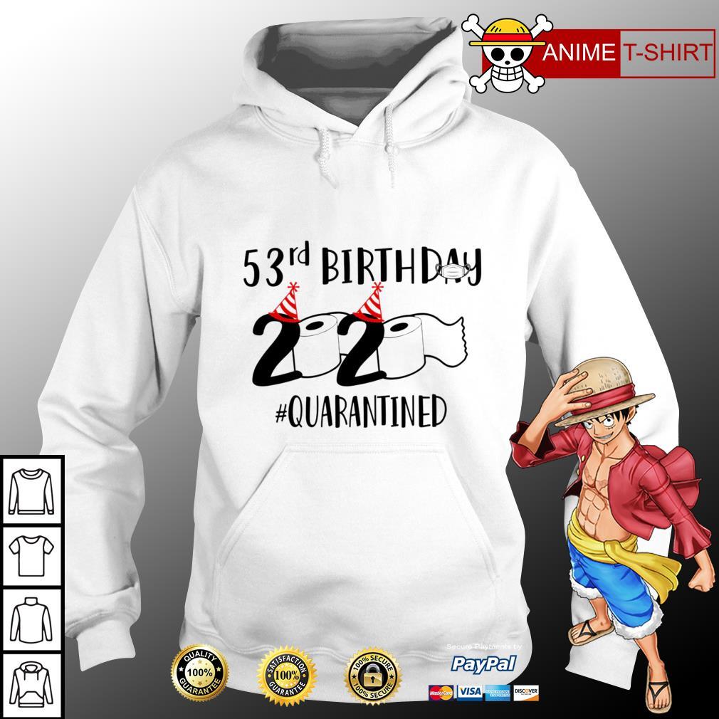 53rd birthday 2020 quarantined hoodie