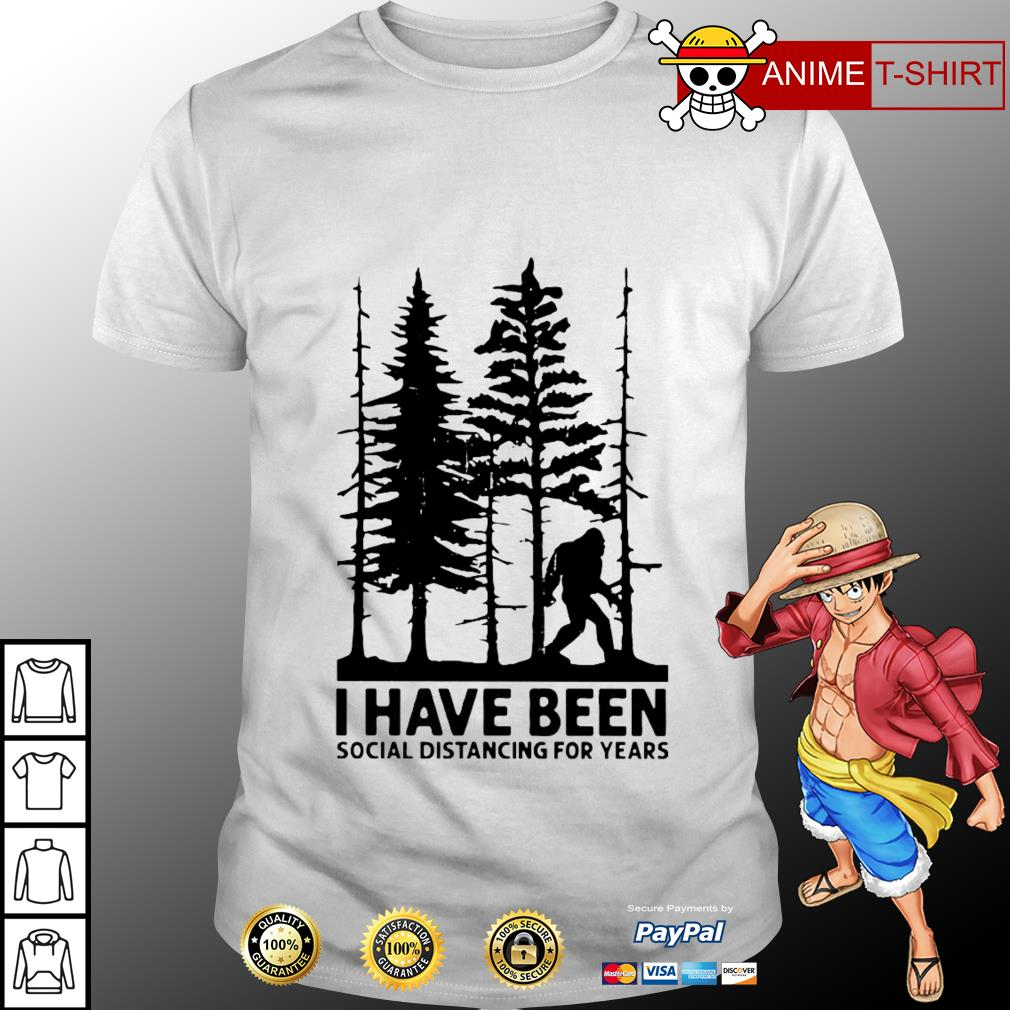 Bigfoot I Have Been Social Distancing For Years Shirt
