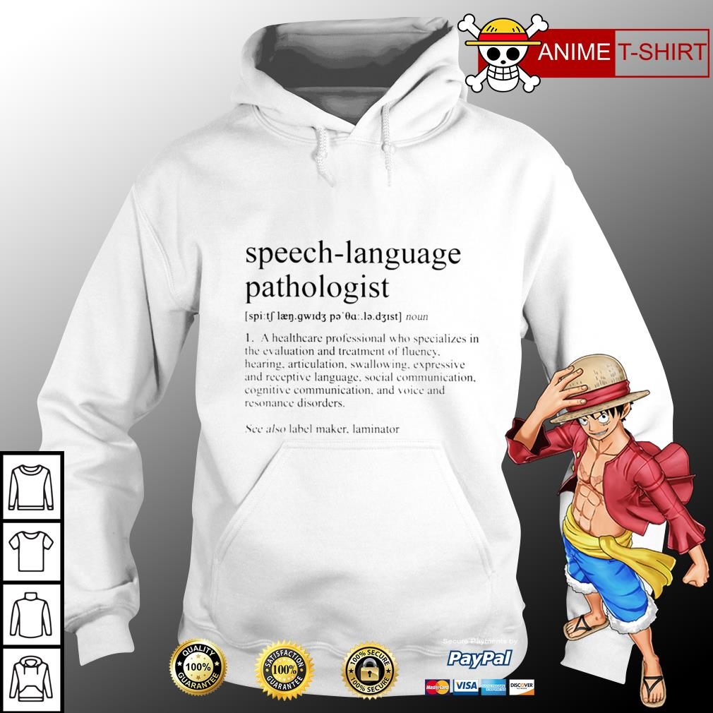 Speech Language Pathologist See Also Label Maker Laminator hoodie