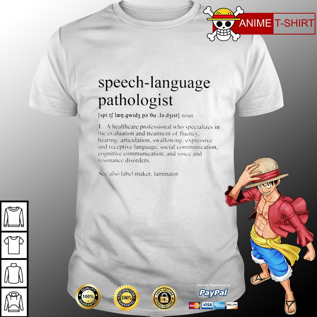 Speech Language Pathologist See Also Label Maker Laminator Shirt