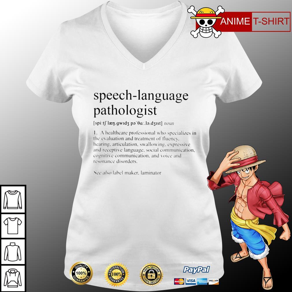 Speech Language Pathologist See Also Label Maker Laminator v-neck t-shirt