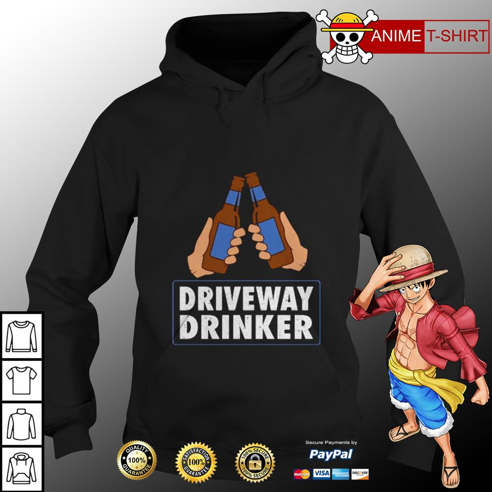 Driveway drinker beer hoodie