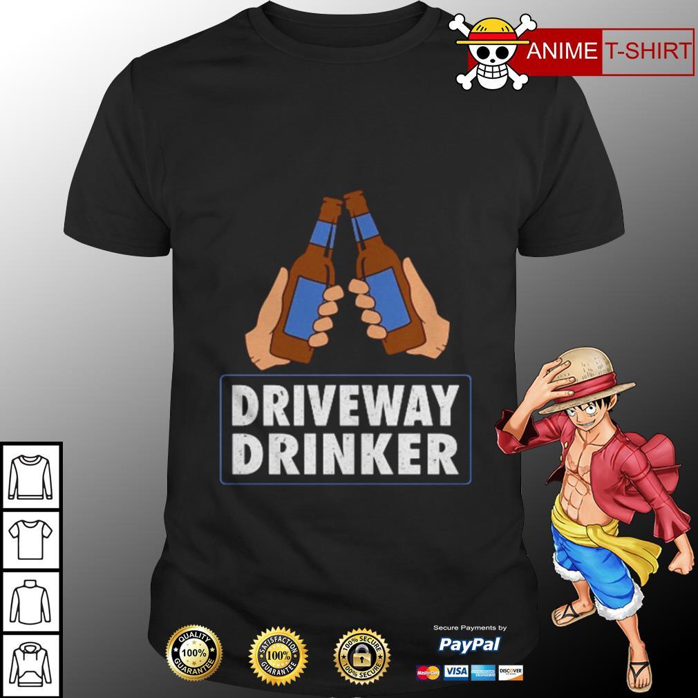Driveway drinker beer shirt