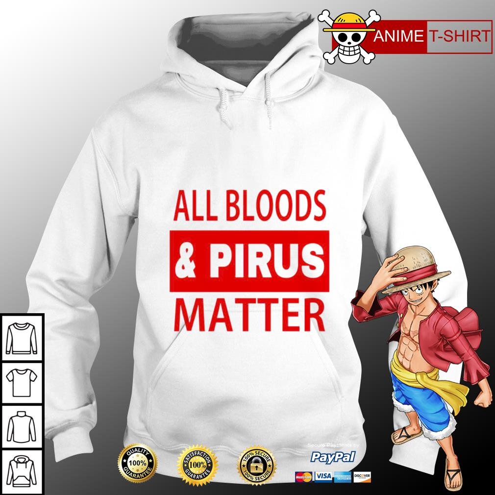 All bloods and pirus matter hoodie