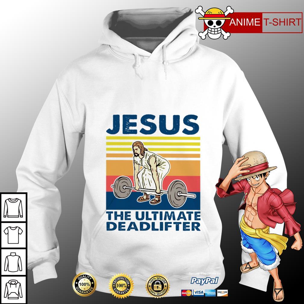 Jesus the ultimate deadlifter vintage hoodie