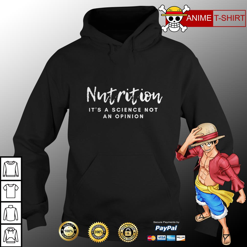 Nutrition it's a science not an opinion hoodie
