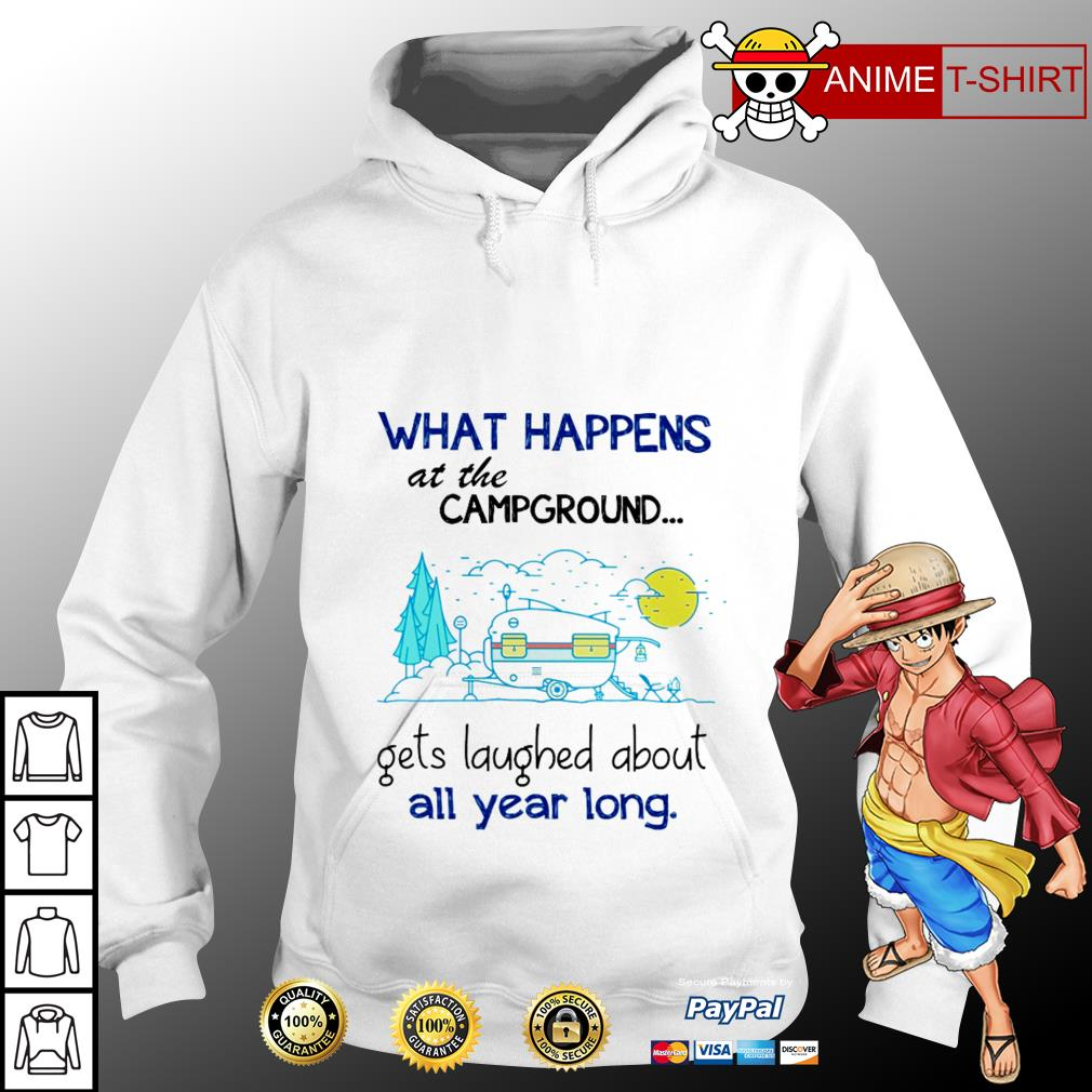 Official What happens at the campground gets laughed about all year long hoodie