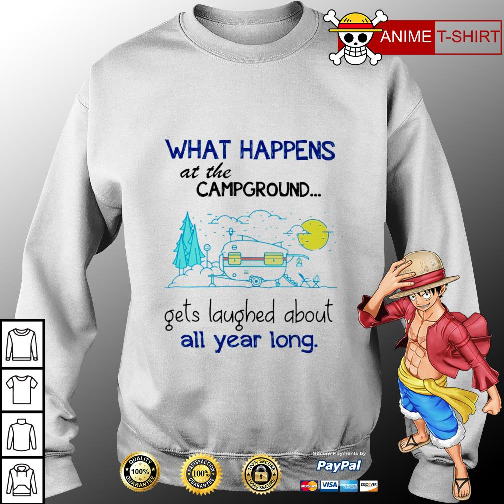 Official What happens at the campground gets laughed about all year long sweater