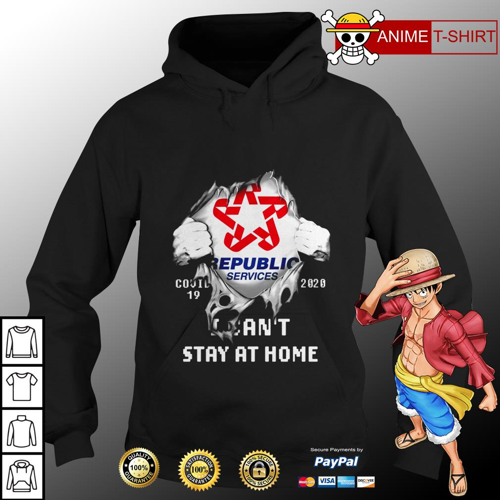 Republic services covid 19 20020 I can't stay at home hoodie