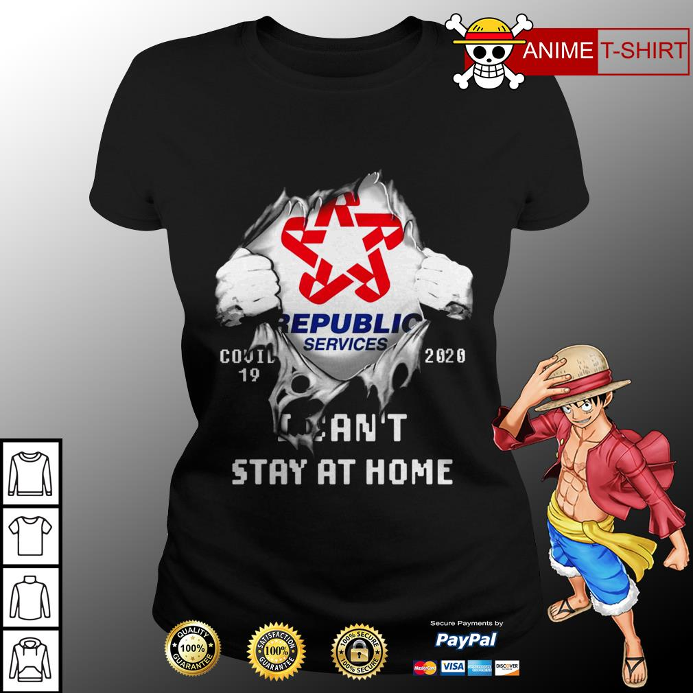 Republic services covid 19 20020 I can't stay at home ladies tee