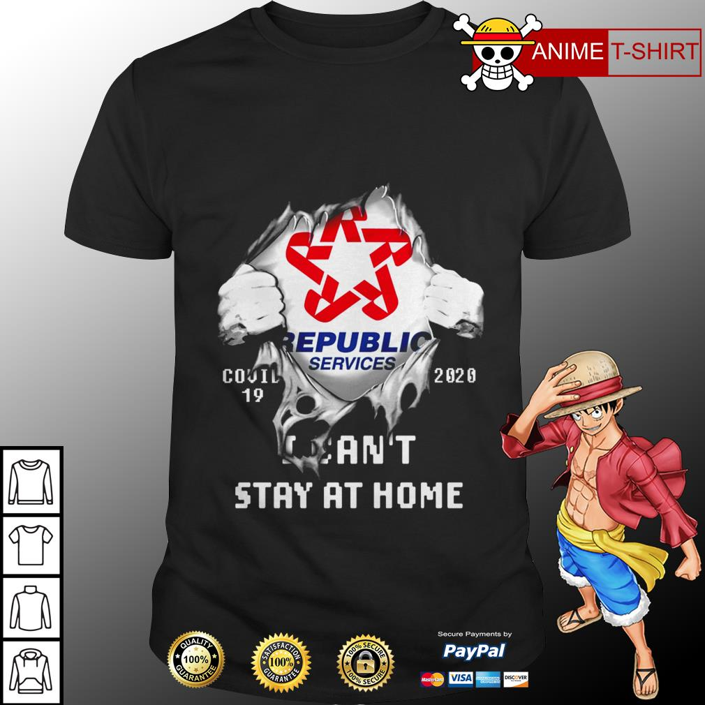 Republic services covid 19 20020 I can't stay at home shirt