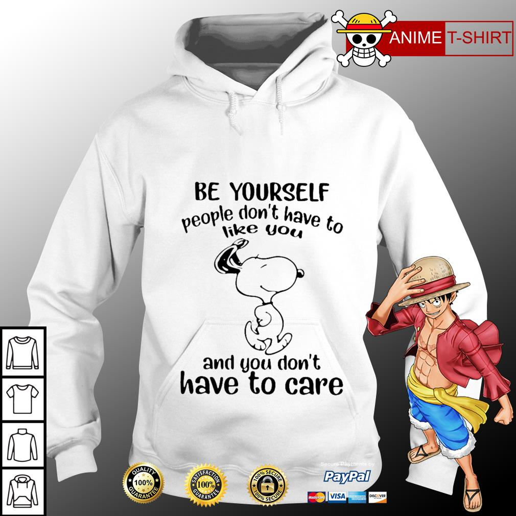 Snoopy Be yourself people don't have to like you and you don't have to care hoodie