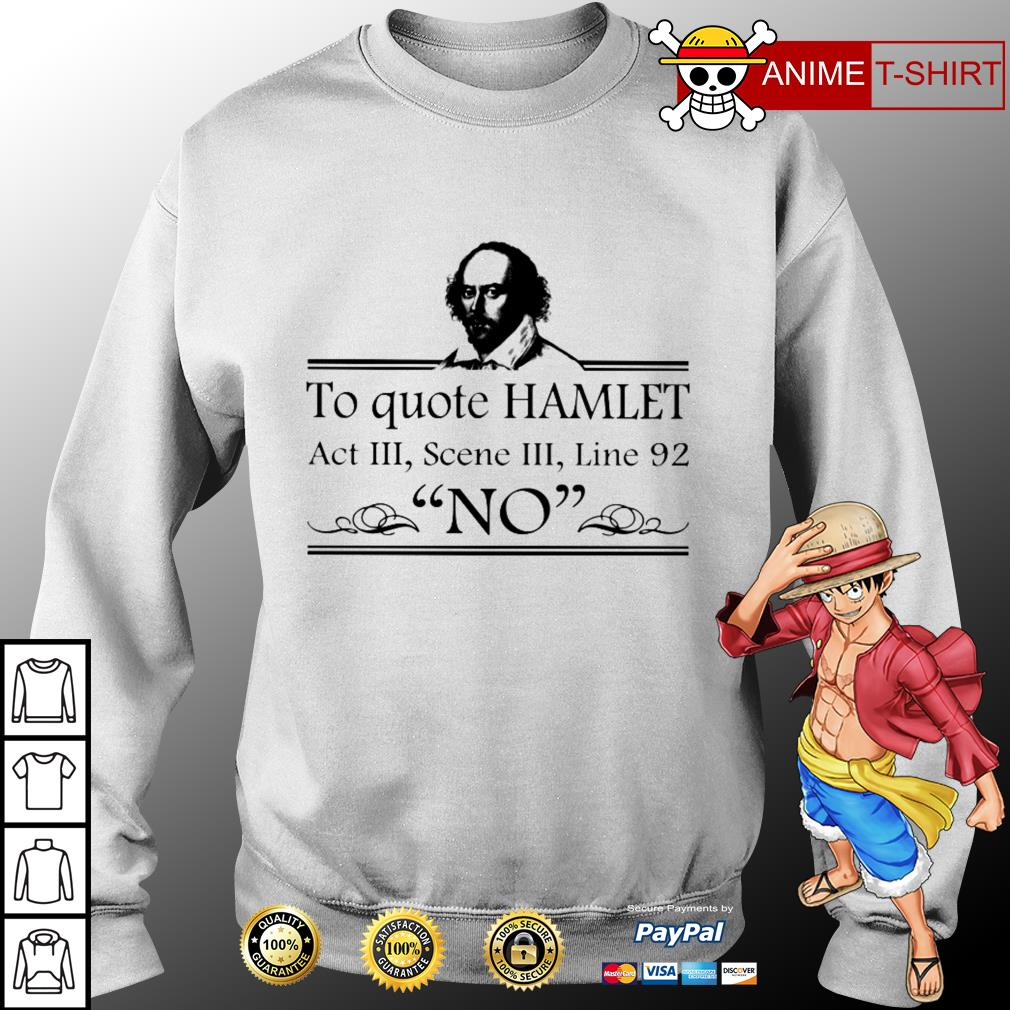 To quote hamlet act III scene III line 92 no sweater