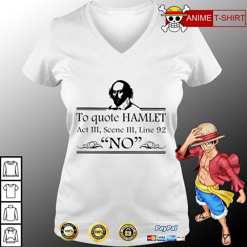 To quote hamlet act III scene III line 92 no v-neck t-shirt