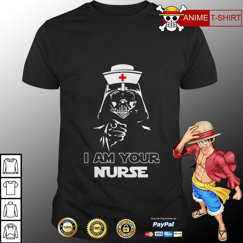 I am your nurse shirt