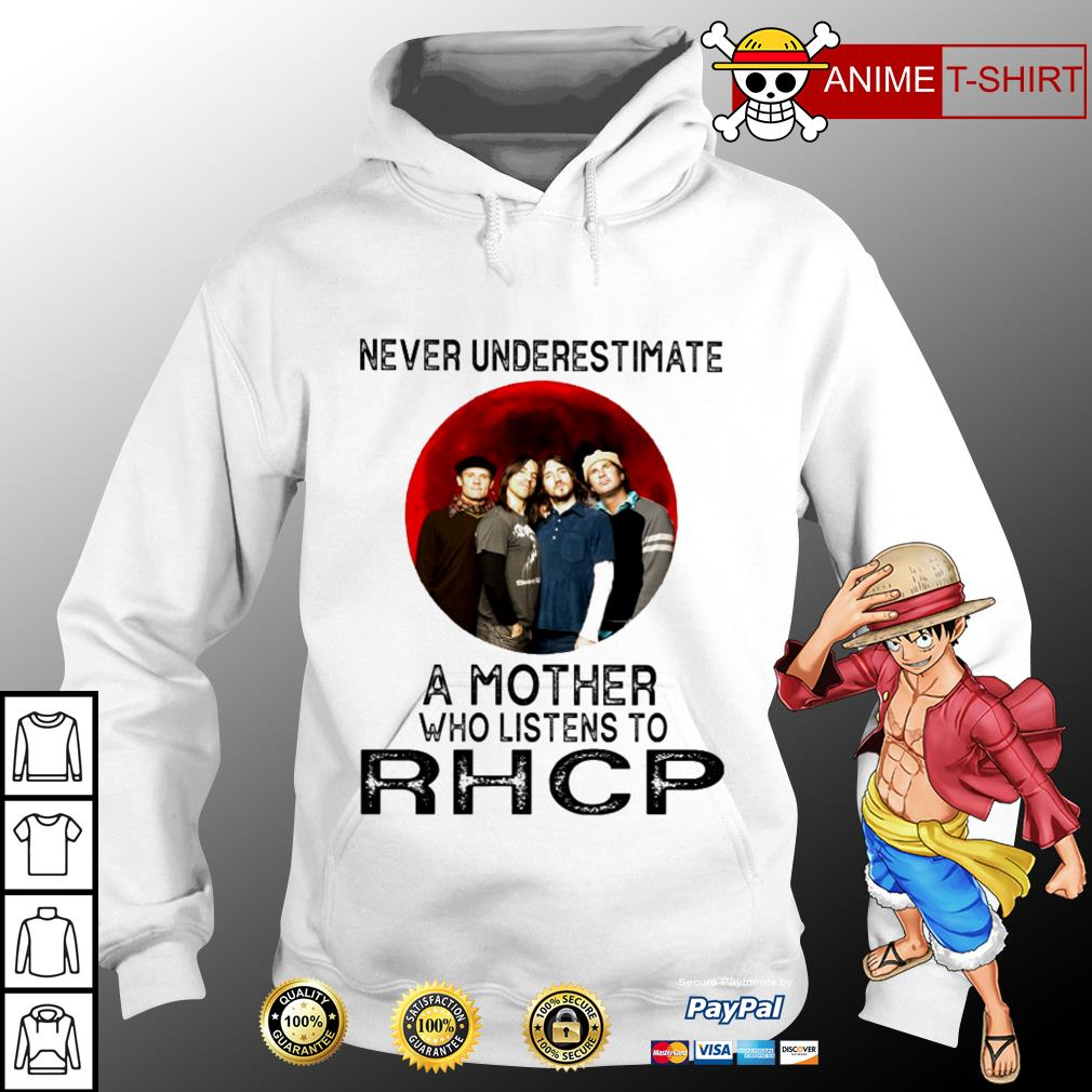 Never underestimate a mother who listens to Rhcp  Hoodie