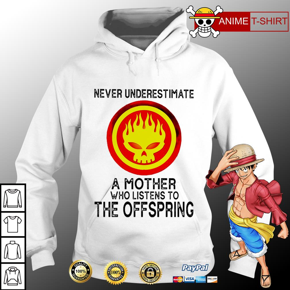 Never underestimate a mother who listens to The Offspring Hoodie