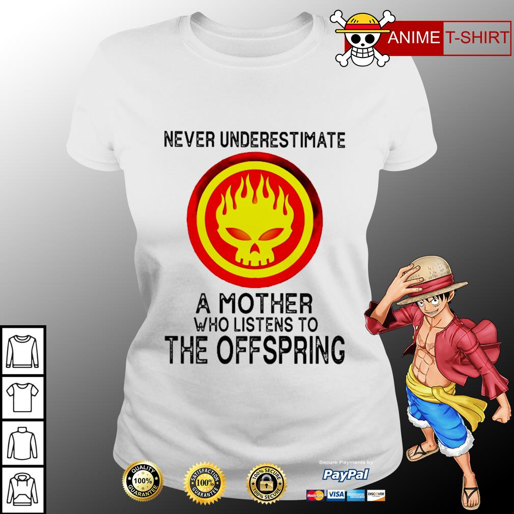 Never underestimate a mother who listens to The Offspring Ladies Tee