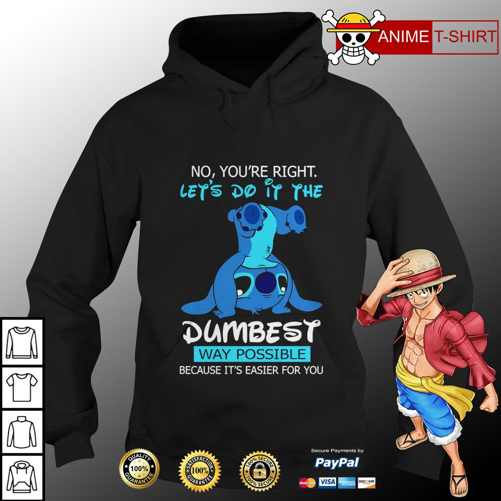 Stitch no you're right let's do it the dumbest way possible Hoodie