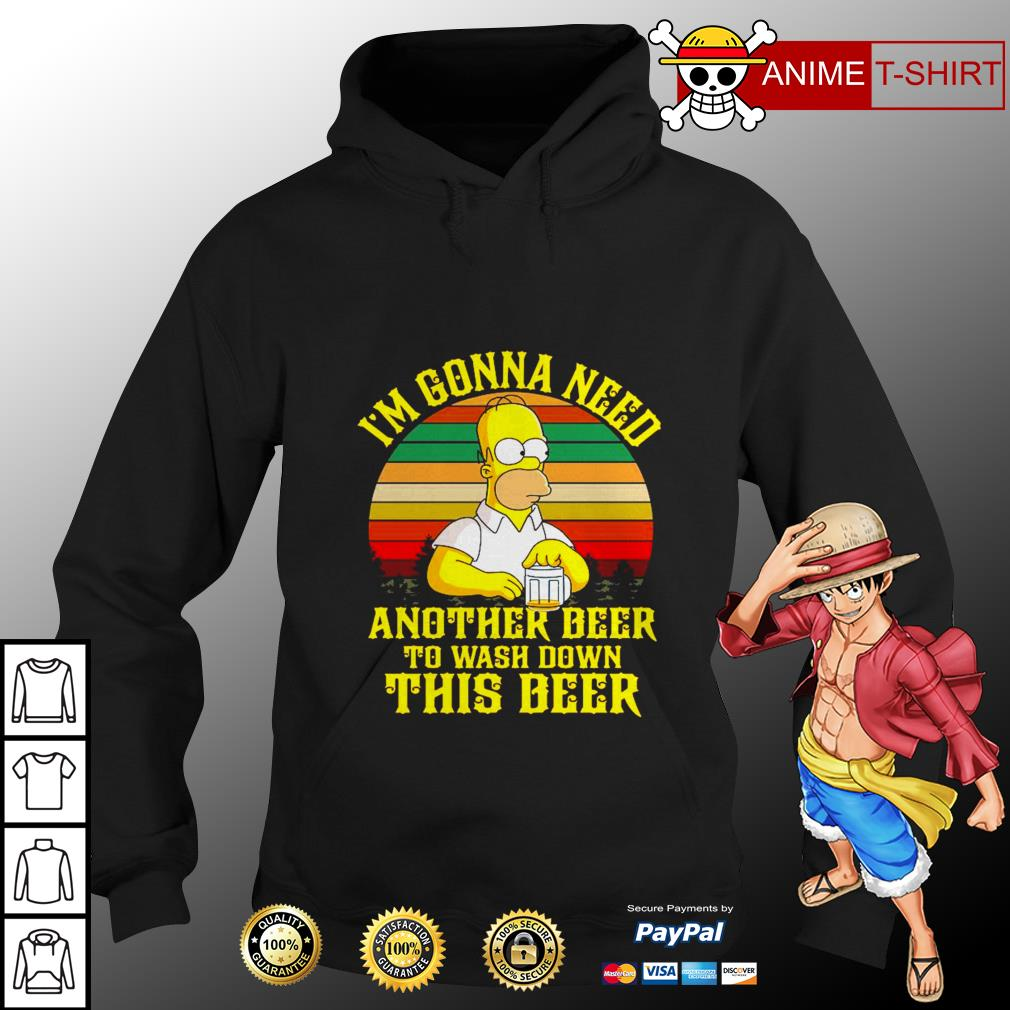 The Simpson I'm gonna need another beer to wash down this beer vintage Hoodie