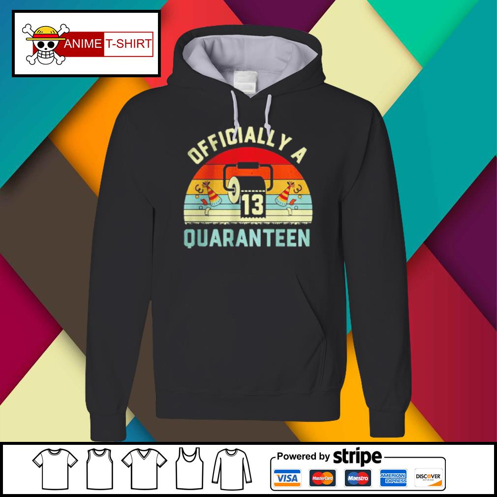 13th Birthday Officially a Quaranteennager 13 Years Old vintage Shirt Hoodie