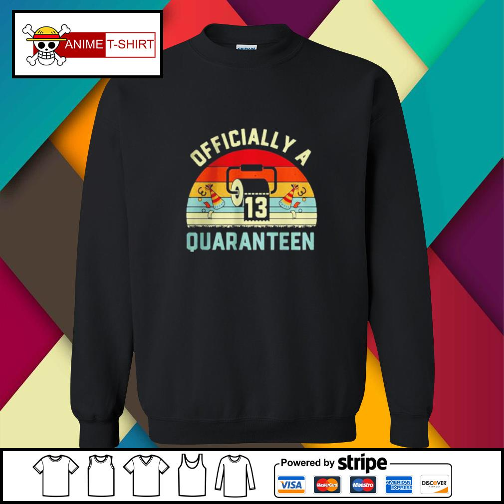 13th Birthday Officially a Quaranteennager 13 Years Old vintage Shirt sweater