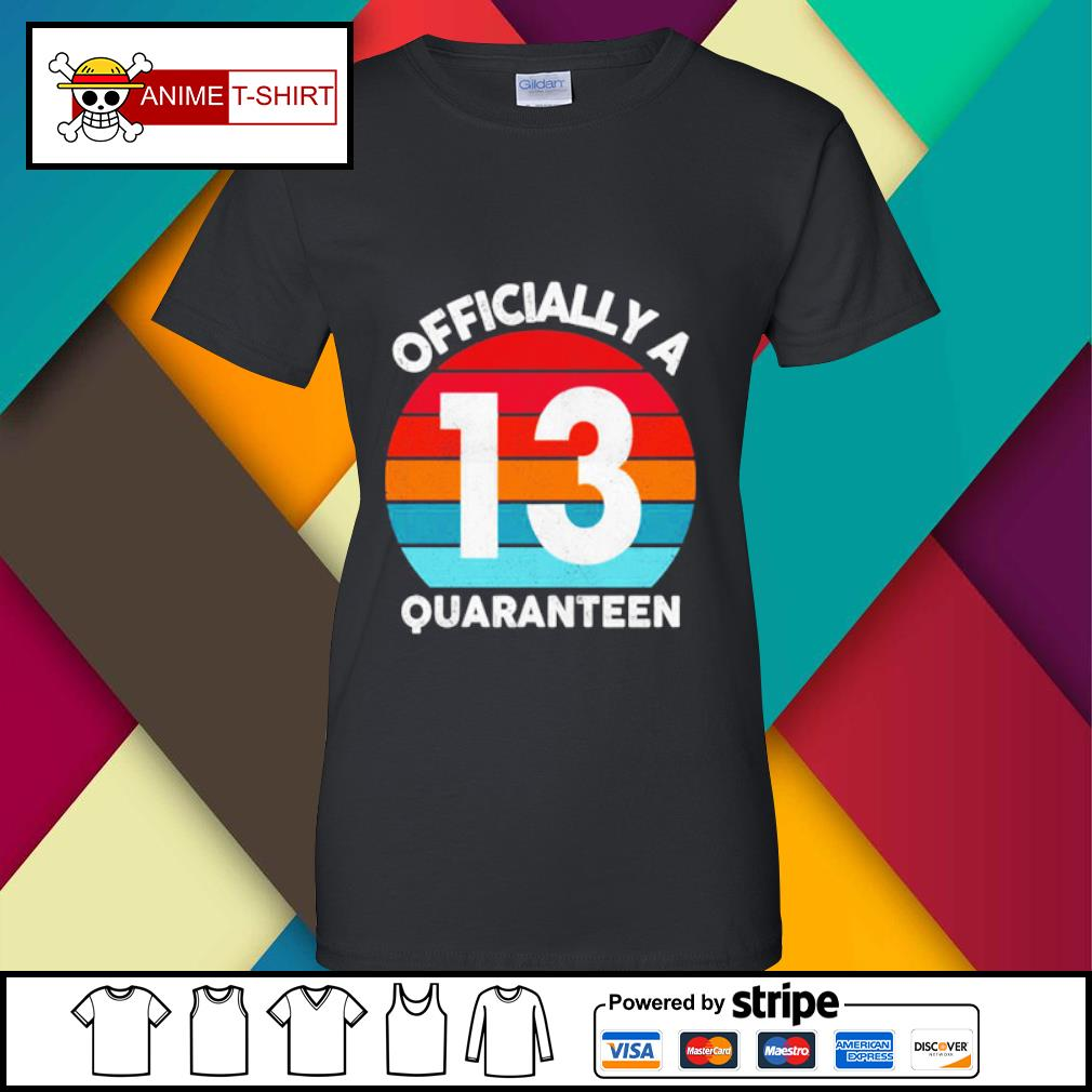 13th years Officially a Quaranteen s ladies-tee