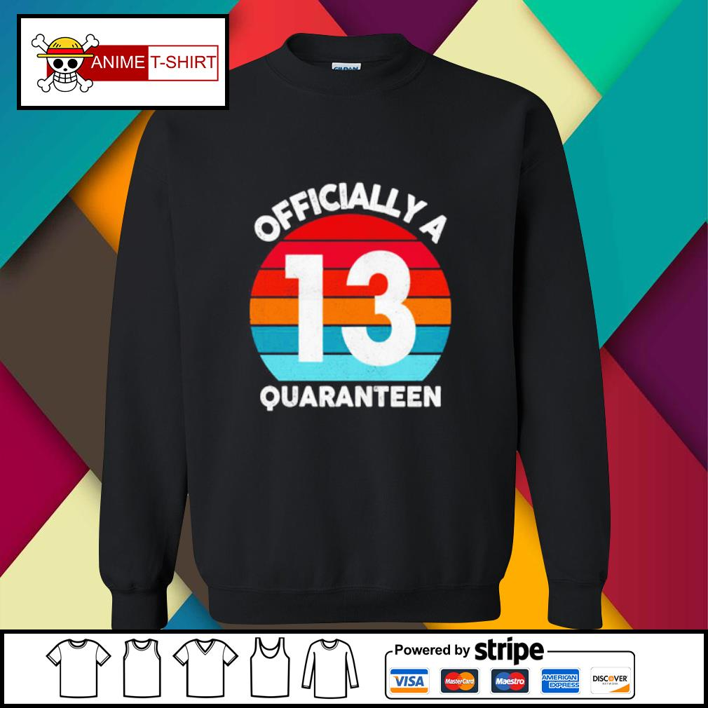 13th years Officially a Quaranteen s sweater