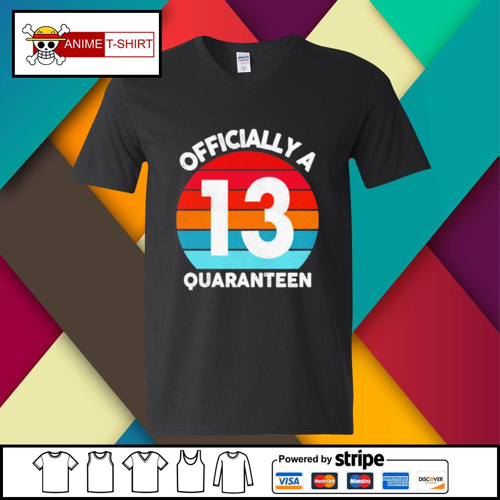 13th years Officially a Quaranteen s v-neck-t-shirt