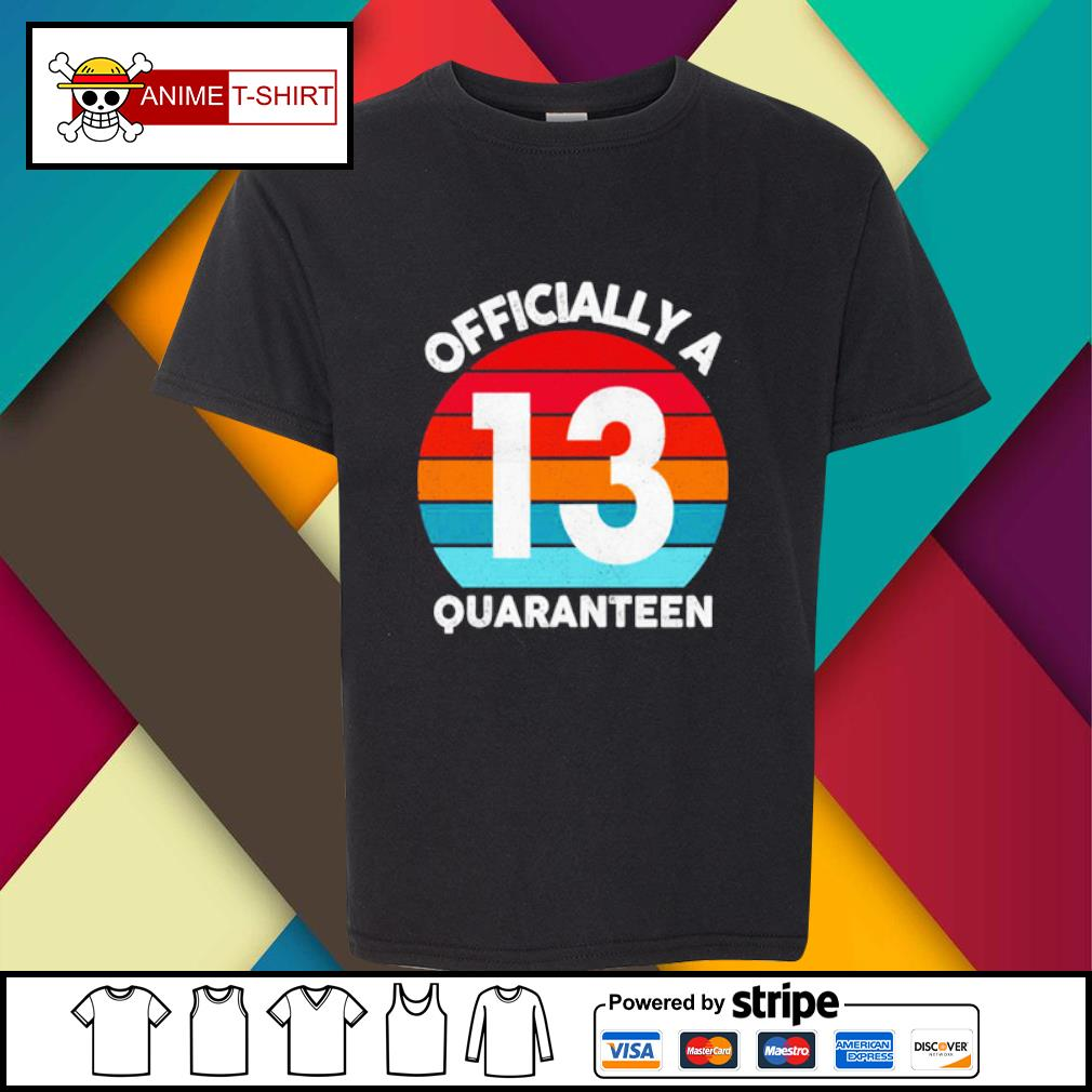 13th years Officially a Quaranteen s youth-tee
