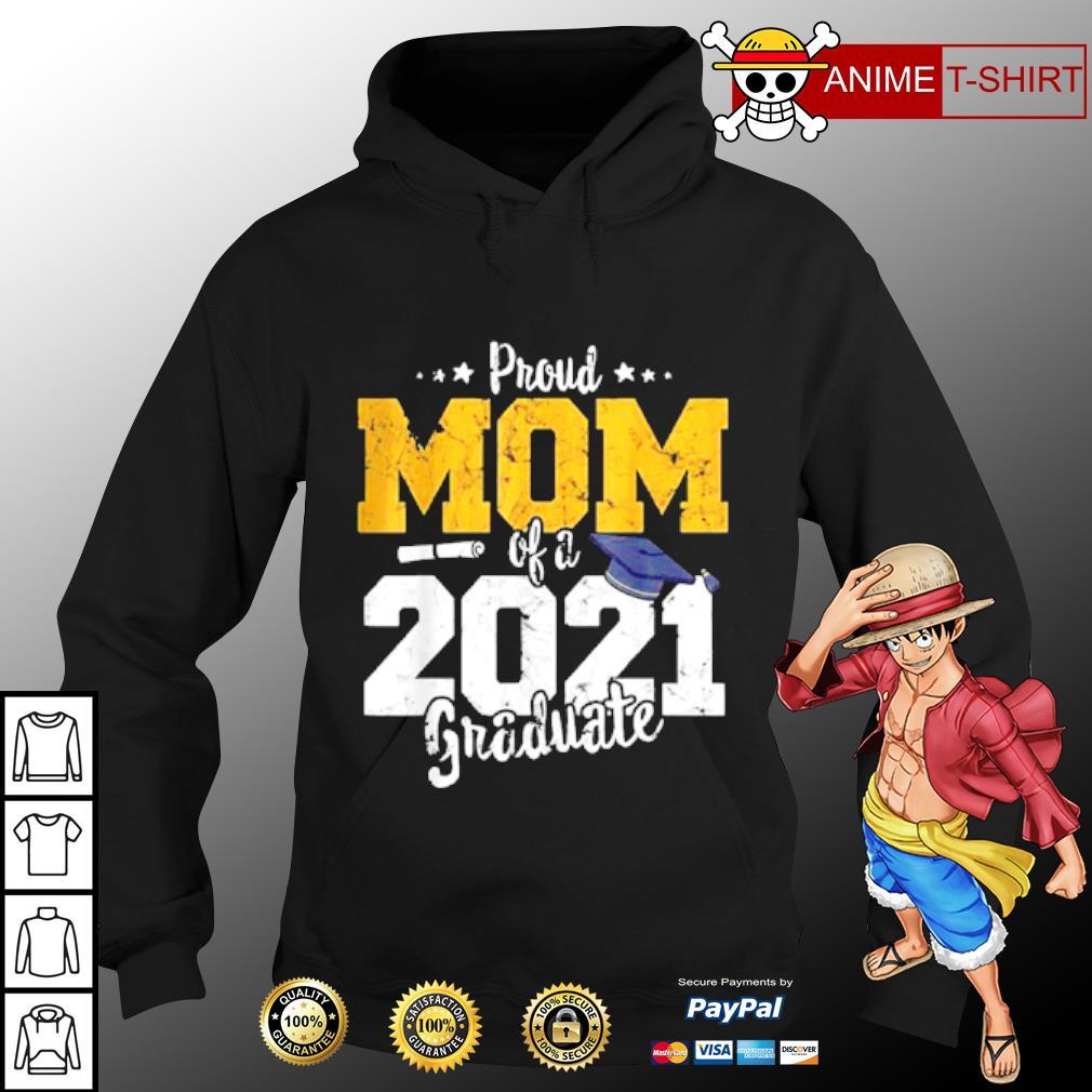 2021 Graduation mother Proud mom of 2021 graduate Shirt hoodie