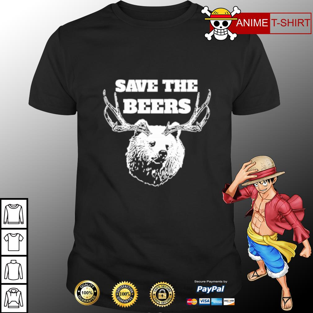 Save the beers hunter shirt
