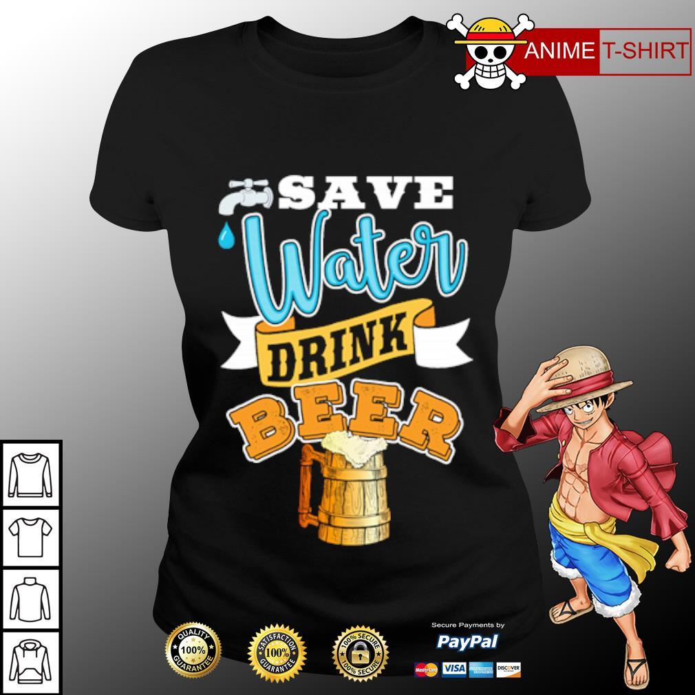 Save water drink beer s ladies-tee