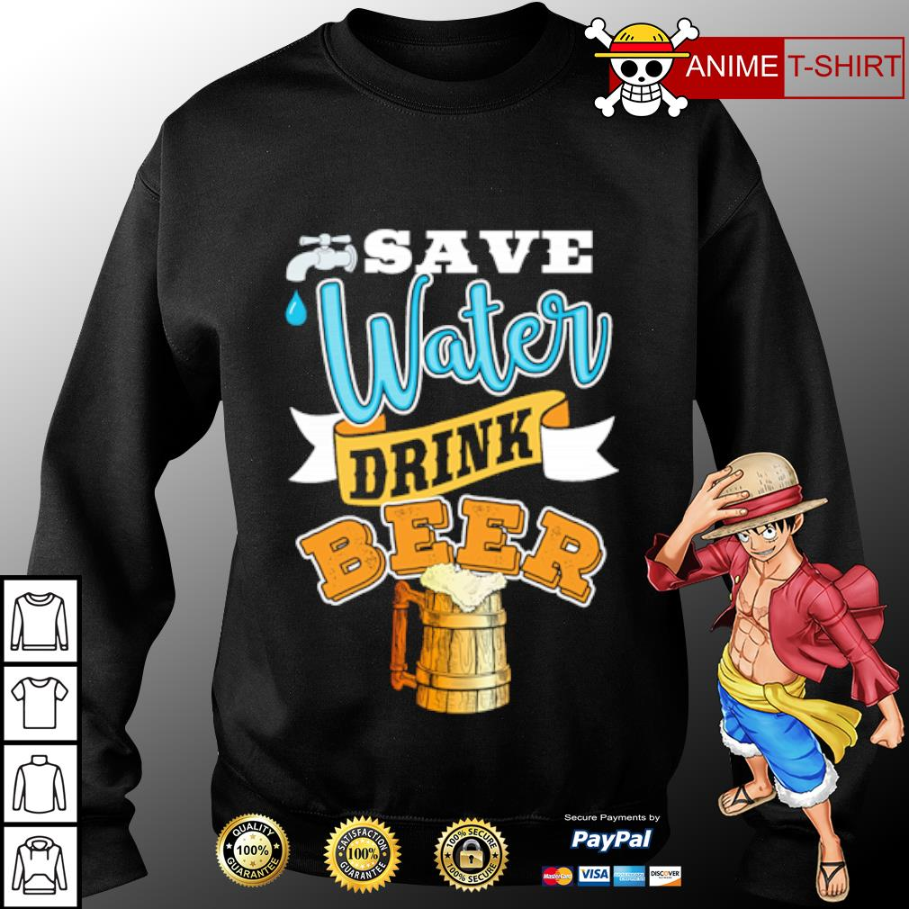 Save water drink beer s sweater